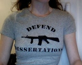 defend dissertations t-shirt : men's and women's sizes available