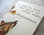 Fox Words of Wisdom Shakespeare Quote RECYCLEry Magnet Upcycled Eco Friendly