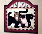 Fat Cats  primitive, traditional, folk art by Laurie Sherrell for cat lover, humorous sign on wood