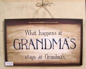 Grandma gift, What happens at grandmas stays at grandmas , wood sign by Laurie Sherrell-Maurey