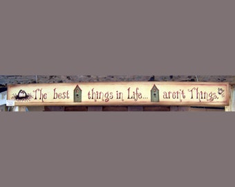 The Best Things in Life Aren't Things by folk artist Laurie Sherrell