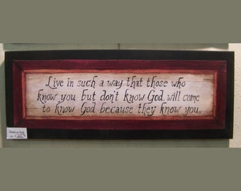 Live in such a way, faith sign, christian, folk art sign by Laurie Sherrell New Lower Price!