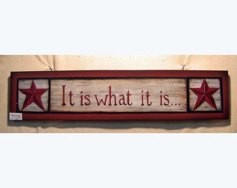 It Is What It Is, Wood Sign, with barn stars, by folk artist and designer Laurie Sherrell, primitive signs, prim, red, rustic signs, unique