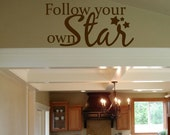 Follow your own star Vinyl Wall Art Text Lettering Quotes Words Decals Stickers 789