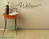 Welcome to Our Home Typographic Quote Vinyl Wall Art Graphics Decals Stickers 1286
