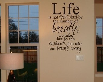 Life is not measured - Vinyl Lettering - Home Decor - Wall Decals - Quote Saying Vinyl Wall Art Lettering Decals Stickers 842