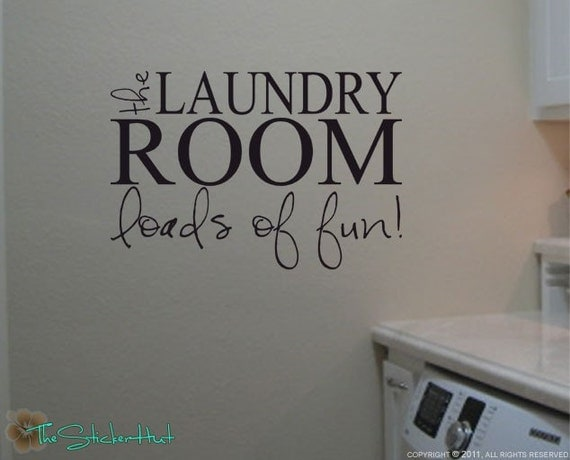 The Laundry Room Loads Of Fun Decal Endearing The Laundry Room Loads Of Fun Laundry Room Decor Decor For Design Decoration