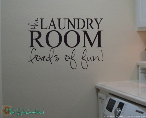 The Laundry Room Loads Of Fun Decal Endearing The Laundry Room Loads Of Fun Laundry Room Decor Decor For Design Ideas