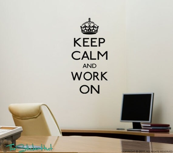 Keep Calm and Work On - Vinyl Lettering - Office Decor - Wall Decals - Wall Stickers - Vinyl Wall Art - Graphic Stickers Decals 1157