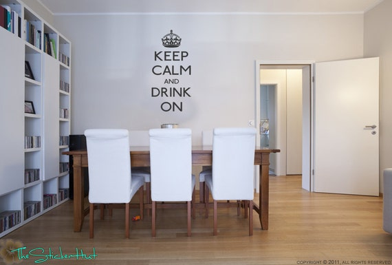 Keep Calm and Drink On - Dinning Room Decor - Kitchen Decor - Vinyl Lettering - Vinyl Wall Art - Home Decor - Graphic Stickers Decals 1205