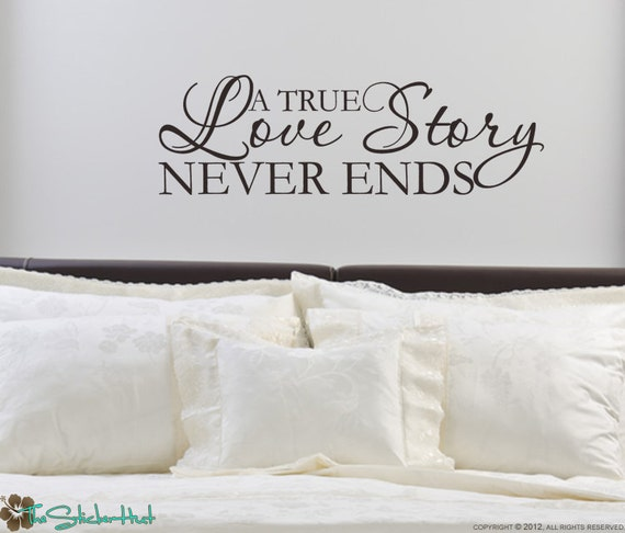 A True Love Story Never Ends - Bedroom Decor - Vinyl Lettering - Vinyl Decal - Wall Art - Wedding Ideas - bedroom Decals Stickers 1372