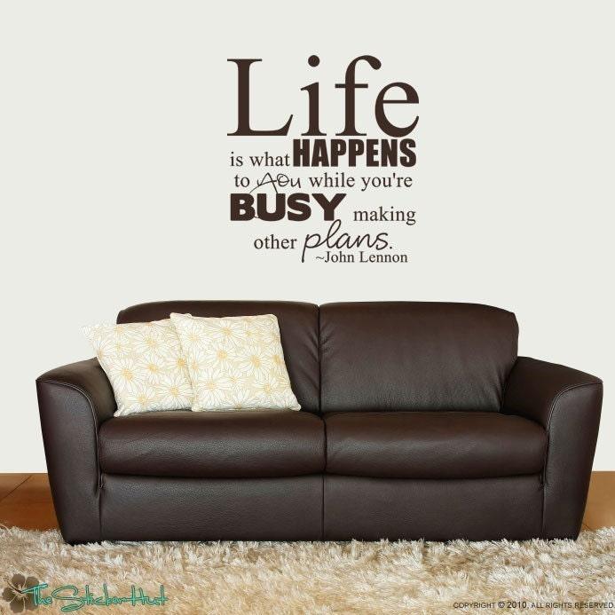 L Fe Happens Life is what happens t...