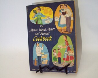 How to Cookbook on Preparing Meals with Mixers, 1960