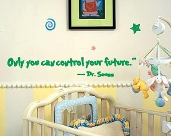 Only You Can Control Your Future Inspirational Quote Vinyl Wall Decal Graphic Dr. Suess