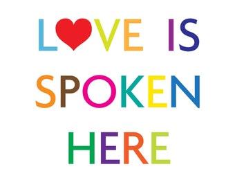 "Love Is Spoken Here Print 8.5 x 11"" Digital Download"