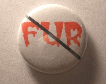 Anti Fur One Inch Pin Back Button