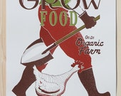Grow Food - Special screen printed Poster Limited Edition