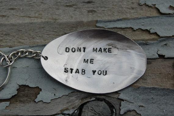 dont make me stab you