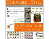 Scrabble in Style vol. I -- 77 Fun and Fresh Scrabble Tile Craft Projects -- Beyond Scrabble Tile Pendants -- PDF E-BOOK