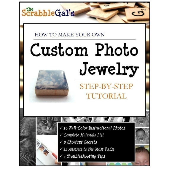 How To Make Your Own Custom Photo Jewelry -- Scrabble Tile Pendant Jewelry -- PDF E-BOOK TUTORIAL