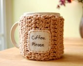 Coffee Please Mug Cozy Tan Crocheted Java Cup Cosy