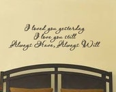 I loved you yesterday vinyl wall lettering 9.5 inches x 26 inches
