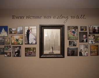 Every Picture has a Story to Tell vinyl wall decal  72 x 8