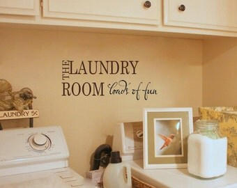 Laundry Room loads of fun wall quote 14 x 6 in choice of color
