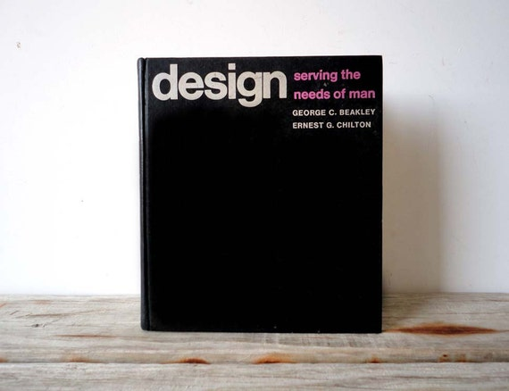Design.  Serving the Needs of Man.
