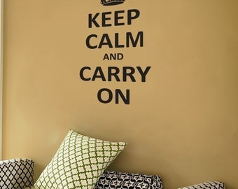 Keep Calm and Carry On - Wall Decals - Your Choice of Color