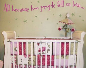 All Beacuse Two People Fell In Love... - Wall Decals - Your Choice of Color