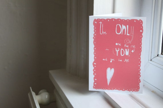 Card: Love - The Only One for Me (is you)