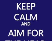 Keep Calm and Aim For The Head Poster Print 8x10 Keep Calm and Carry On Spoof