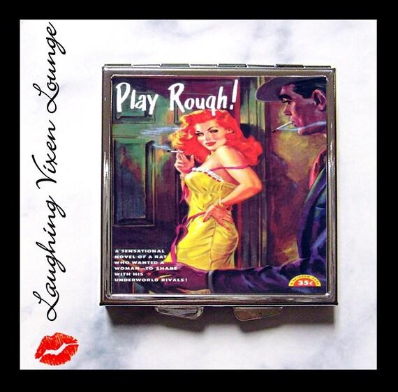 Pulp Compact Mirror - Pin Up Pill Box - Play Rough Compact - Pinup - Vintage Women Vixen - Retro Women - Pill Case - Pillbox