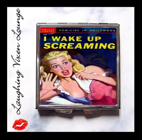 Pulp Compact Mirror - Pill Box - I Wake Up Screaming - Retro Pin Up Pinup - Vintage Women Vixen - Retro Women - Pill Case - Pillbox