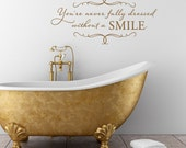 You're never fully dressed without a SMILE - vinyl wall decal