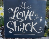 The Love Shack - Sign on reclaimed wood - one of a kind up cycled decor