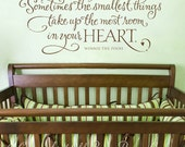 Sometimes the smallest things take up the most room in your heart wall words lettering graphic art quote old barn rescue company