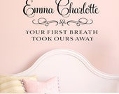 Vinyl Lettering Decal - Your first breath took ours away - personalized nursery decor