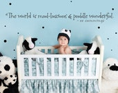 The world is mud-luscious and puddle wonderful - vinyl wall decal sticker nursery decor