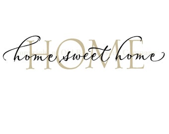 home sweet home - vinyl wall graphic decal lettering words