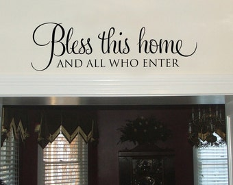 Bless this home and all who enter wall decal - entryway wall decal - welcome wall decal - bless this home decal - wall decals