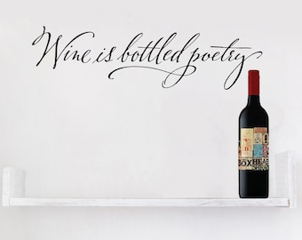 Wine is bottled poetry wall decal, Wine quote wall decal, Vinyl Wall Decal, Wall Art