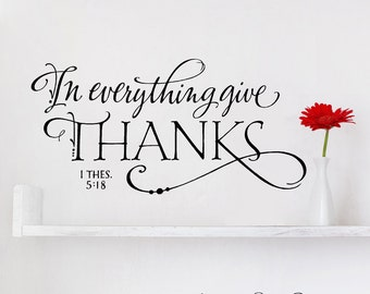 New Vinyl Wall Decal - In everything give thanks - lettering art design