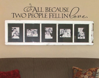 All because two people fell in love - hand drawn lettering, wall words, decal, vinyl sticker, vinyl lettering,design