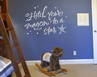 Hitch your wagon to a star -  vinyl wall graphic lettering decal