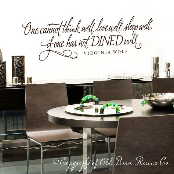 One cannot think well, love well,...if one has not DINED well - vinyl wall decal calligraphy lettering decsign