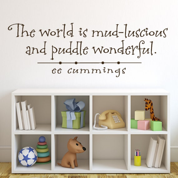 Vinyl Wall Decal - The world is mud-luscious and puddle wonderful