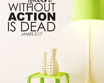 Wall Decal Quote Faith Without Action is Dead - Vinyl Text Wall Quotes