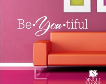 Be  YOU tiful (Beautiful) Wall Decal Quote - Vinyl Word Art